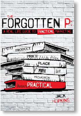 Cover of The Forgotten P: A Real Life Guide to Practical Marketing