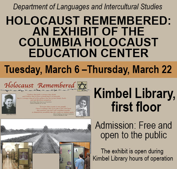 Holocaust Remembered: An Exhibit of the Columbia Holocaust Edu Center - Languages and Intercultural Studies - Exhibit  - March 2018