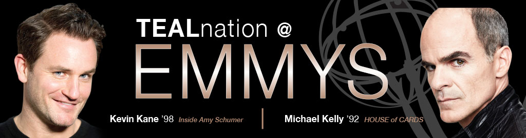 Graphic banner for teal nation at the Emmys with Alumni Michael Kelly, HOUSE of CARDS, and Kevin Kane, Inside Amy Schumer