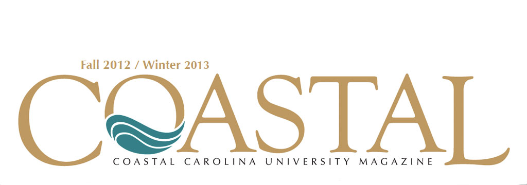 Coastal Carolina University Magazine Fall 2012 Winter 2013