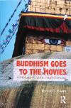 Image of the book, Buddhism Goes to the Movies: An Introduction to Buddhist Thought and Practice.