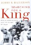 Image of the book, Searching for a King: Muslim Nonviolence and the Future of Islam